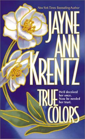 True Colors: Krentz, Jayne Ann