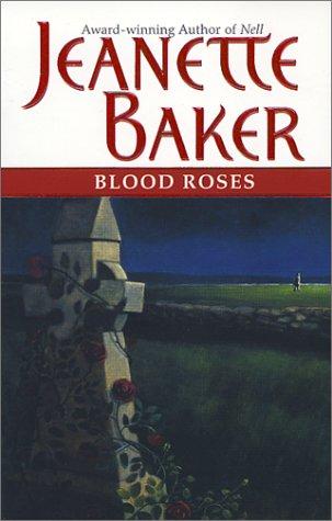 Blood Roses: Jeanette Baker