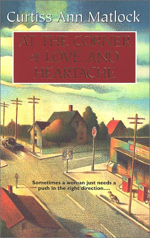 9781551669175: At The Corner Of Love And Heartache