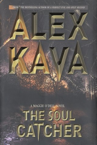 The Soul Catcher (Maggie O'Dell Novels): Kava, Alex