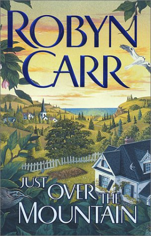 Just Over the Mountain (Grace Valley Trilogy,: Carr, Robyn