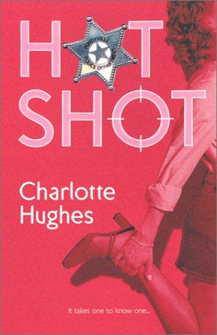 Hot Shot (STP - Mira): Hughes, Charlotte