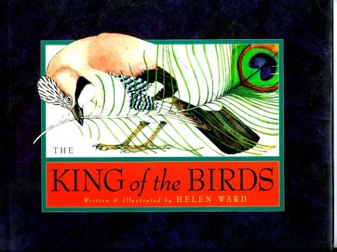 The King of the Birds: Ward, Helen