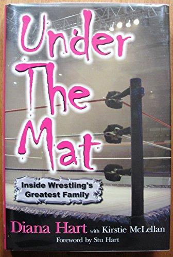Under the Mat: Inside Wrestling's Greatest Family: Diana Hart, Kirstie McLellan
