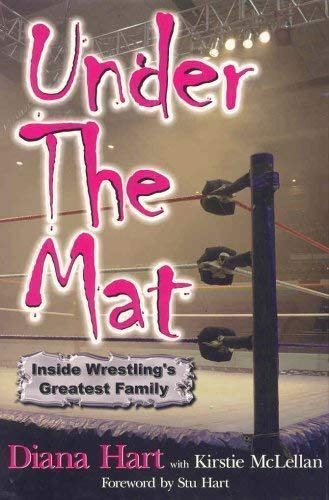 Under the Mat: Inside Wrestling's Greatest Family: Kirstie McLellan, Diana
