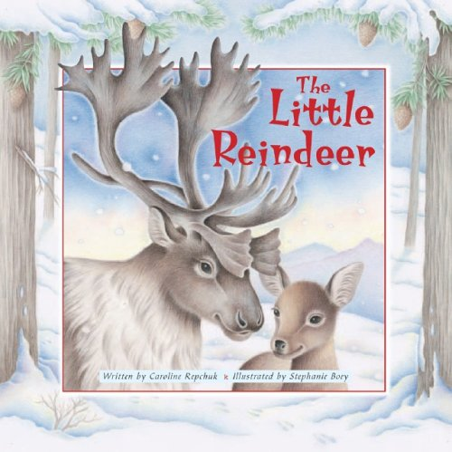The Little Reindeer: Repchuk, Caroline