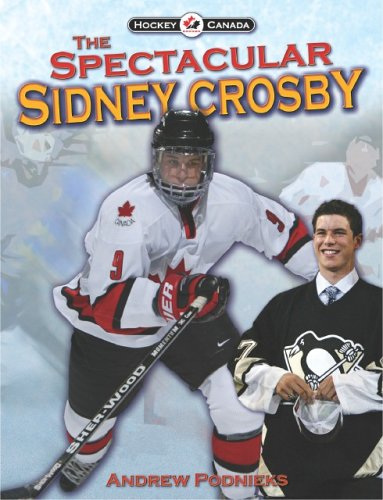 The Spectacular Sidney Crosby: Andrew Podnieks