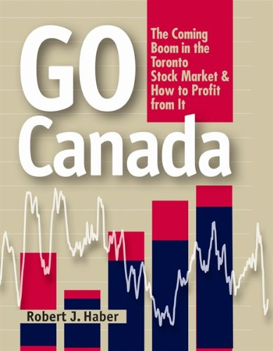 9781551684000: Go Canada: The Coming Boom in the Toronto Stock Market & How to Profit From It