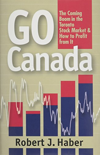 9781551684024: Go Canada: The Coming Boom in the Toronto Stock Market & How to Profit From It