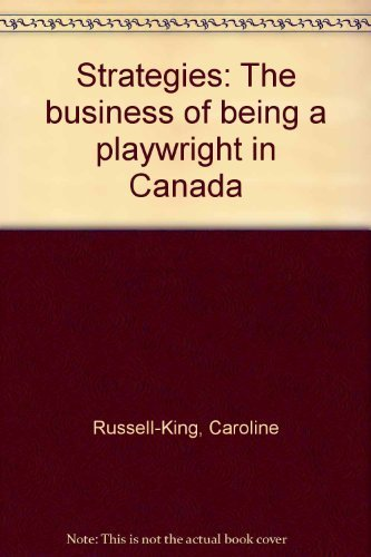 Strategies: The Business of Being a Playwright in Canada