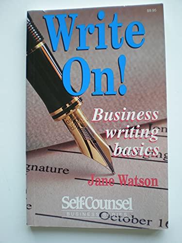Write On!: Business Writing Basics (Self-Counsel Business Series) (1551800276) by Watson, Jane