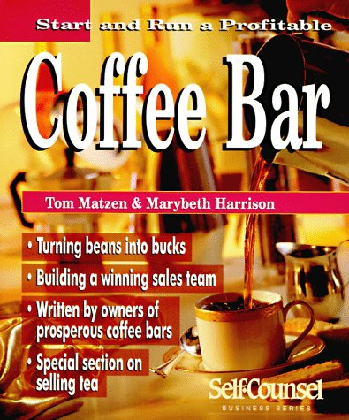 9781551800981: Start and Run a Profitable Coffee Bar (Self-Counsel Business Series)