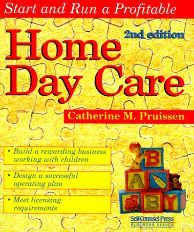 Start and Run a Profitable Home Day Care