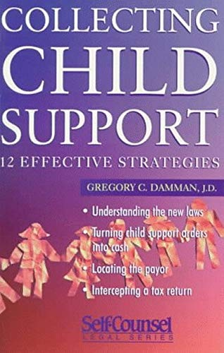 9781551801278: Collecting Child Support: 12 Effective Strategies (Self-Counsel Legal Series)