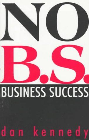 No BS Business Success (Self-Counsel Business) (1551801434) by Dan Kennedy