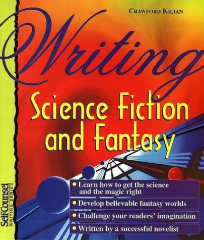 9781551801896: Writing Science Fiction and Fantasy (Self-Counsel Writing)