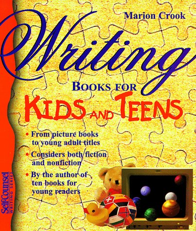 9781551801919: Writing Books for Kids and Teens (Writer's guides)