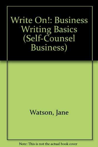Write On!: Business Writing Basics (Self-Counsel Business): Watson, Jane