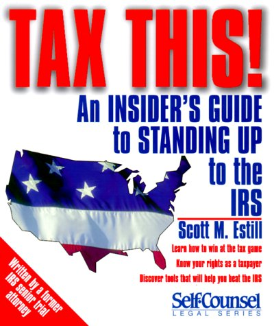 9781551802398: Tax This!: An Insider's Guide to Standing Up to the IRS (Self-Counsel Legal Series)