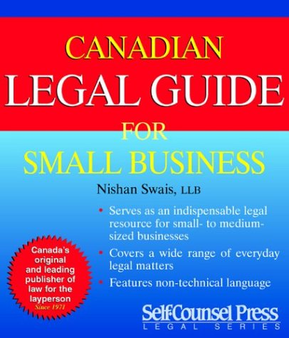 Canadian Legal Guide for Small Business: Swais, LLB Nishan