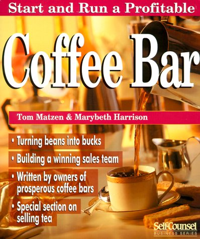 9781551802534: Start and Run a Profitable Coffee Bar (Self-counsel Business)