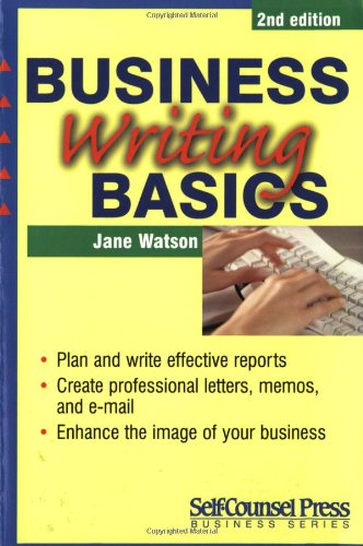Business Writing Basics (Self-Counsel Business): Jane Watson