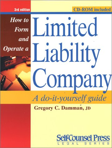 How to Form and Operate a Limited Liability Company: A Do-It-Yourself Guide: Damman, Gregory C.