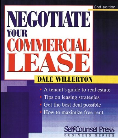 Negotiate Your Commercial Lease: Willerton, Dale R.