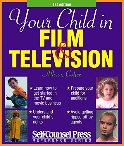 9781551804262: Your Child In Film & TV (Reference Series)