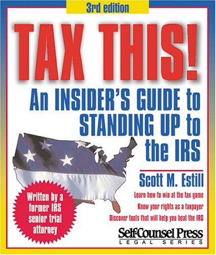 9781551805962: Tax This! An Insider's Guide to Standing Up to the IRS