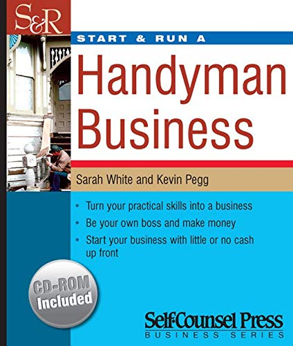 Start & Run a Handyman Business (Start & Run Business Series) (1551805987) by Sarah White; Kevin Pegg