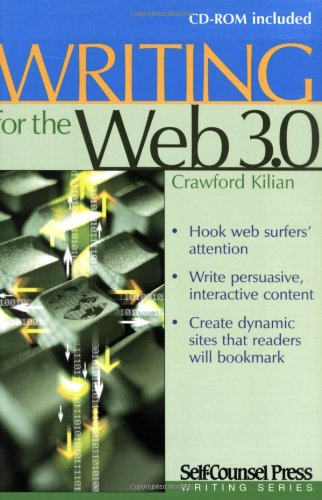 Writing for the Web 3.0 (Self-counsel Writing Series) (1551807386) by Crawford Kilian