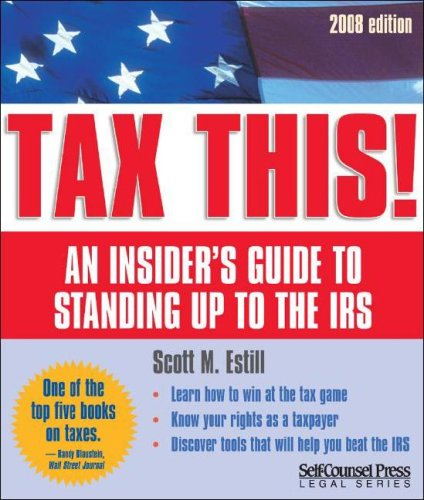 9781551808116: Tax This!: 2008 Edition: An Insider's Guide to Standing Up to the IRS (Tax This!: An Insider's Guide to Standing Up to the IRS)