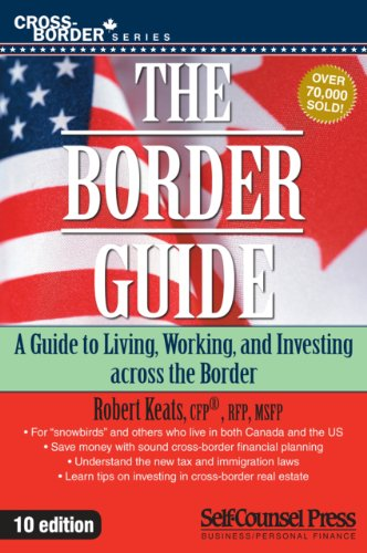 9781551808550: The Border Guide: Living, Working, and Investing Across the Border (Cross-Border Series)