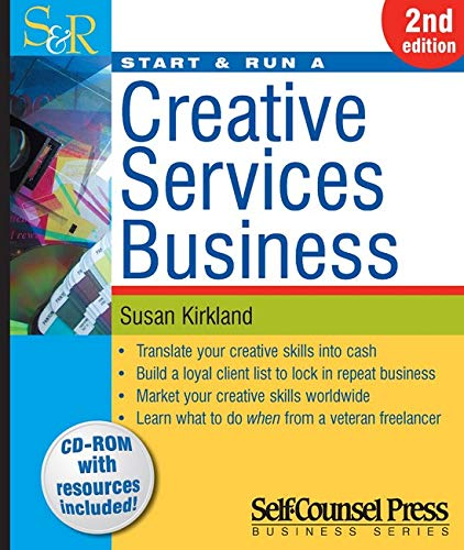 9781551808642: Start & Run a Creative Services Business: Translate your creative skills into cash. (Start and Run A)