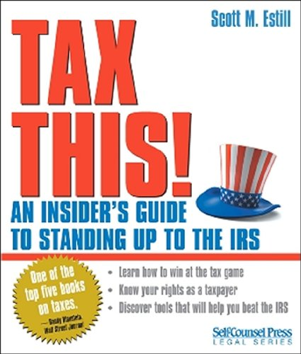 9781551808932: Tax This!: An Insider's Guide to Standing Up to the IRS