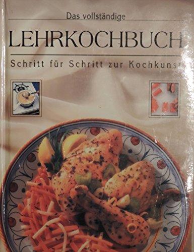 9781551850092: Das vollständige Lehrkochbuch. Schritt für Schritt zur Kochkunst