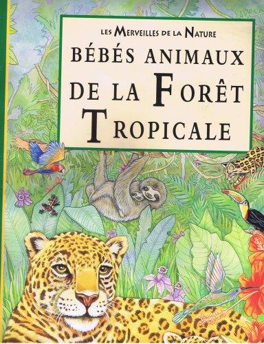Les Merveilles de la Nature- Bebes Animaux: Ann Hardy