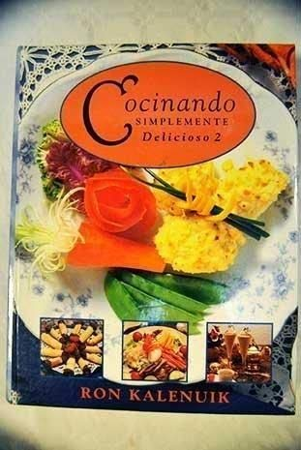 9781551854342: Cocinando simplemente delicioso - 2.