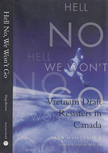 9781551920115: Hell No We Won't Go: Vietnam Draft Resisters in Canada