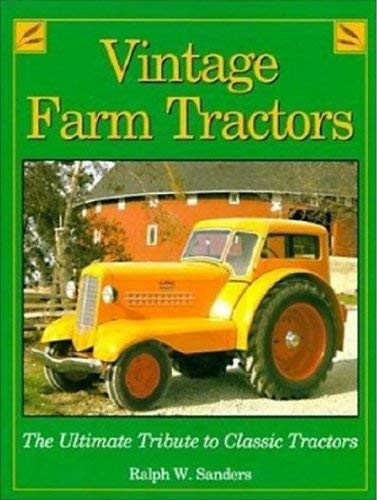 9781551920313: Vintage farm tractors: The ultimate tribute to classic tractors