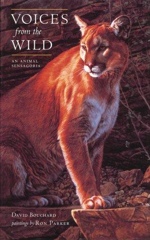 Voices from the Wild: Animal Sensagoria: Bouchard, David