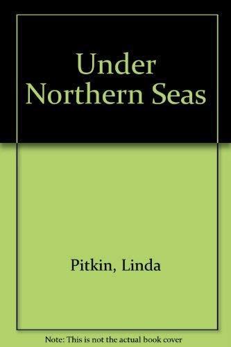 Under Northern Seas: Pitkin, Linda