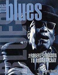 9781551921181: Blues : From Robert Johnson to Robert Cray.