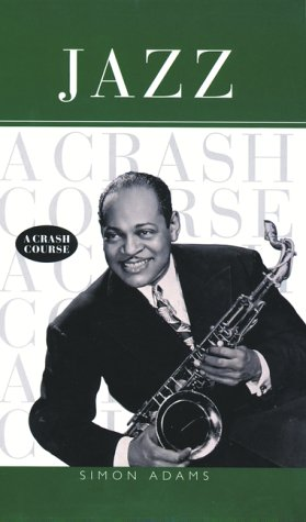 9781551922492: Jazz: A crash course