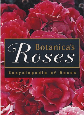 Botanica's Roses: the Encyclopedia of Roses (Missing: Austin, David; Beales,pter;