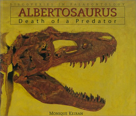 9781551922584: Albertosaurus: Death of a Predator (Discoveries in Paleontology)