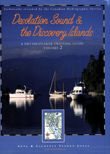 9781551922720: Desolation Sound and the Discovery Islands: A Dreamspeaker Cruising Guide, Vol. 2 (Dreamspeaker Series)