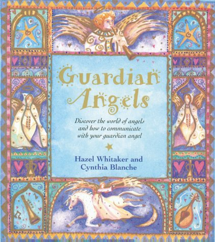 Guardian Angels: Discover the World of Angels: Blanche, Cynthia