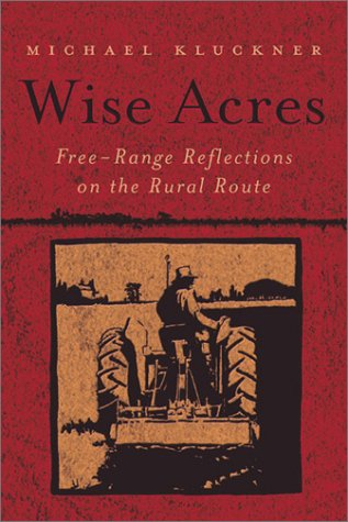 9781551923048: Wise Acres: Free-Range Reflections on the Rural Route